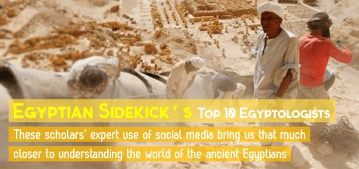 Egyptian Sidekick Top 10 Egyptologists on Social Media