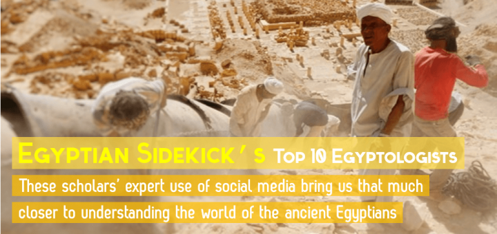 Egyptian Sidekick Top 10 Egyptologists on Social Media